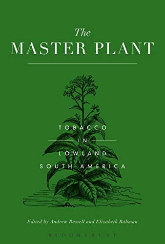 Download The Master Plant: Tobacco in Lowland South America Pdf