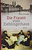 img - for Die Frauen vom Zieblingerhaus: Roman book / textbook / text book