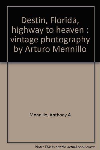 Destin, Florida, highway to heaven : vintage photography by Arturo Mennillo by Anthony A Mennillo - Stores Florida Destin