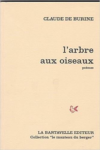 Amazonfr Larbre Aux Oiseaux Poème Claude De Burine