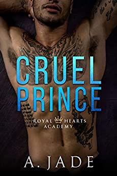 Cruel Prince: A High School Bully Romance - Kindle edition by Ashley Jade, A. Jade, Ellie McLove