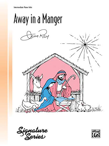 Away in a Manger: Sheet (Signature Series) (Away In A Manger Piano Sheet Music)