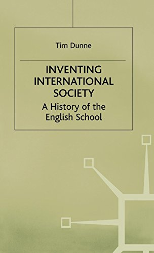 Inventing International Society: A History of the English School (St Antony's Series)