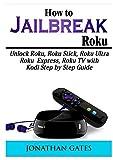 How to Jailbreak Roku: Unlock Roku, Roku