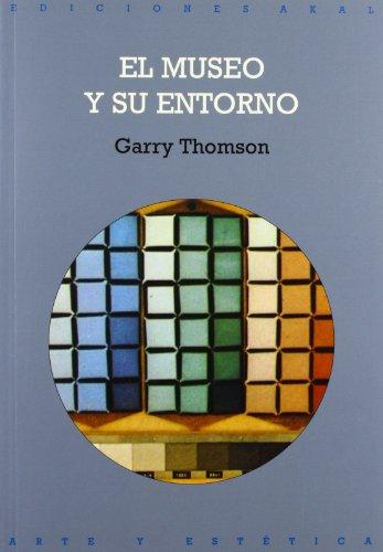 El museo y su entorno/ The Museum Environment (Arte y Estetica/ Art and Esthetic) (Spanish Edition)