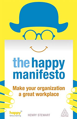 Download The Happy Manifesto: Make Your Organization a Great Workplace ebook