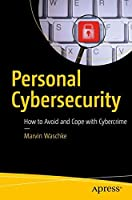 Personal Cybersecurity: How to Avoid and Recover from Cybercrime Front Cover