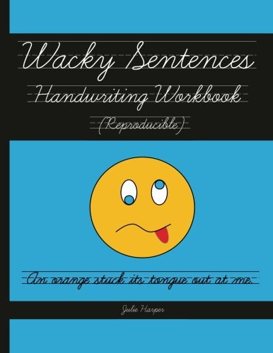 (Wacky Sentences Handwriting Workbook (Reproducible): Practice Writing in Cursive (Third and Fourth Grade))