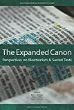 Expanded Canon: Perspectives on Mormonism and Sacred Texts (UVU Comparative Mormon Studies)