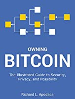 Owning Bitcoin: The Illustrated Guide to Security, Privacy, and Potential Front Cover