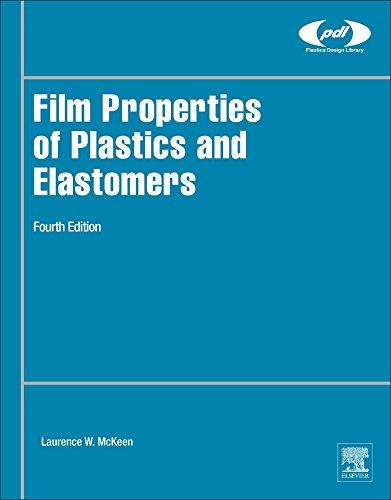 Film Properties of Plastics and Elastomers, Fourth Edition (Plastics Design - Propionate Plastic