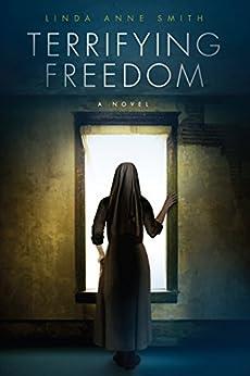 Terrifying Freedom by [Smith, Linda Anne]