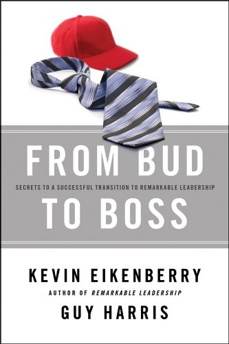 Read Online From Bud to Boss: Secrets to a Successful Transition to Remarkable Leadership ebook