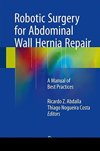 Robotic Surgery For Abdominal Wall Hernia Repair  A Manual Of Best Practices