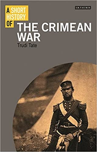 A Short History of the Crimean War (I.B.Tauris Short Histories)