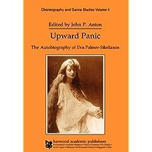 Upward Panic: The Autobiography of Eva Palmer-Sikelianos