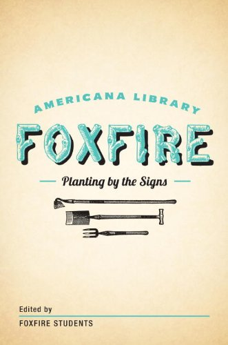 Planting By the Signs: Mountain Gardening: The Foxfire Americana Library (10) by [Anchor]