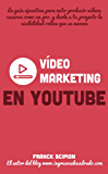"Vídeo Marketing en YouTube (Guías ejecutivas ""Dinamita en 15 minutos"" nº 3)"