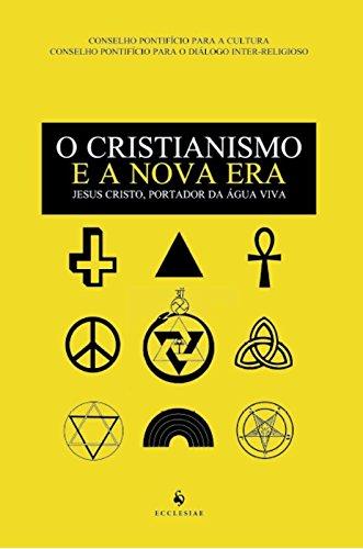 O Cristianismo e a Nova Era. Jesus Cristo, Portador da Água Viva