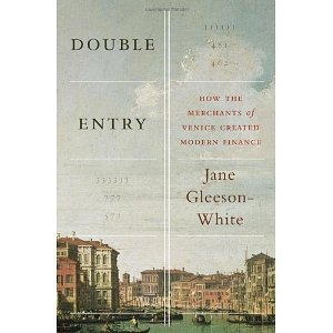Double Entry: How the Merchants of Venice Created Modern Finance [Hardcover] [2012] 1 Ed. Jane Gleeson-White