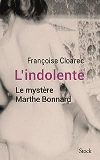 L'indolente : le mystère Marthe Bonnard, Cloarec, Françoise