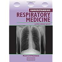 Understanding Respiratory Medicine: A Problem–Orientated Approach (Medical Understanding Series)