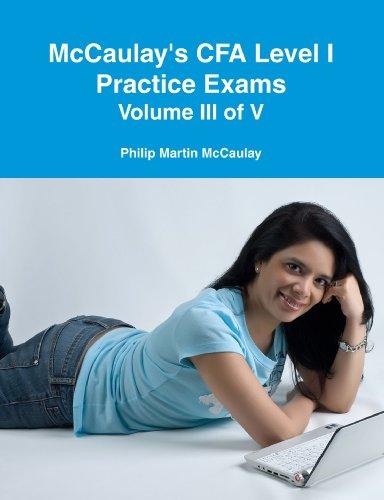 Mccaulay's CFA Level I Practice Exams Volume Iii of V