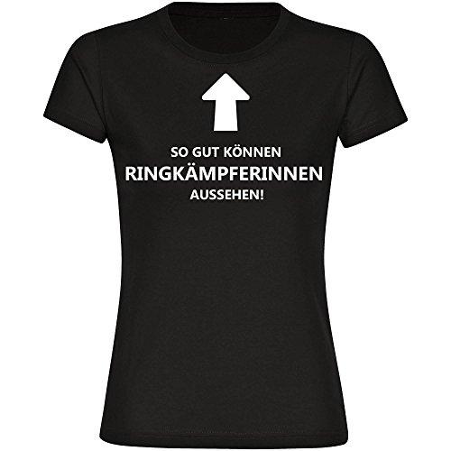 T-Shirt So gut können Ringkämpferinnen aussehen! schwarz Damen Gr. S bis 2XL