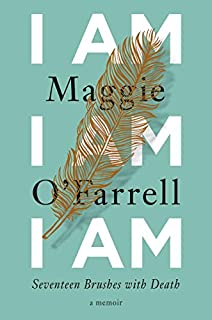 Book Cover: I Am, I Am, I Am: Seventeen Brushes with Death