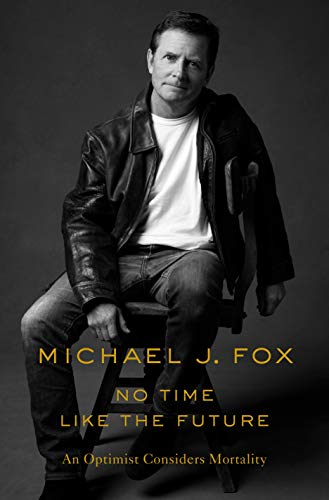 Book Cover: No Time Like the Future: An Optimist Considers Mortality