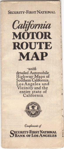 Security First National California Motor Route Map   With Detailed Automobile Highway Maps Of Southern California  Los Angeles And Vicinity And The Entire State Of California   Donald Mclain