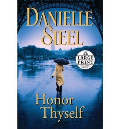 Read Online [ HONOR THYSELF - LARGE PRINT ] By Steel, Danielle ( Author) 2008 [ Paperback ] pdf epub