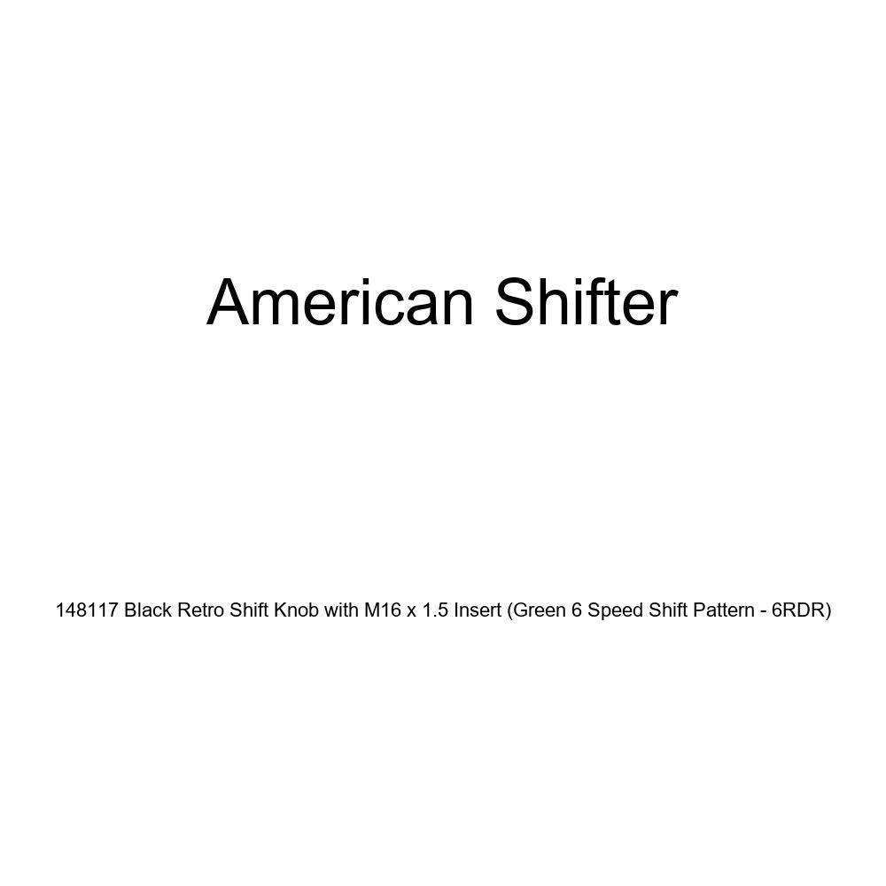 Green 6 Speed Shift Pattern - 6RDR American Shifter 148117 Black Retro Shift Knob with M16 x 1.5 Insert