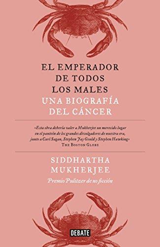 El emperador de todos los males / The Emperor of All Maladies: A Biography of Ca ncer (Spanish Edition)