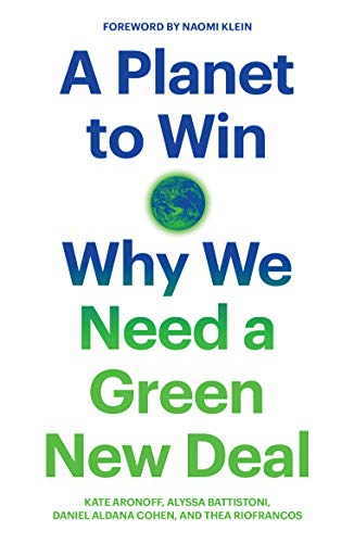 Image result for A Planet to Win: Why We Need a Green New Deal