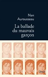 La ballade du mauvais garçon par Nan Aurousseau