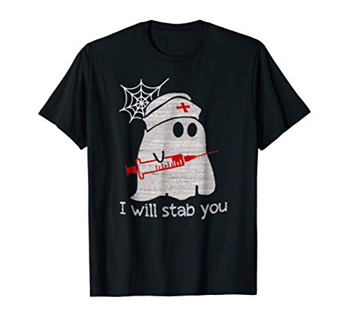 Nurse ghost I will stab you t-shirt funny Halloween Gift -