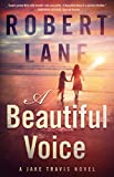 A Beautiful Voice (Jake Travis Book 6)