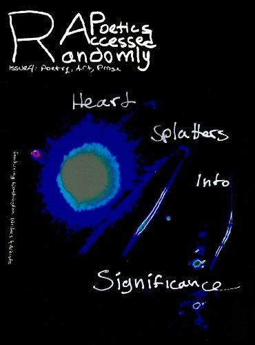 Splatter Heart - Randomly Accessed Poetics (Heart Splatters into Significance Book 4)