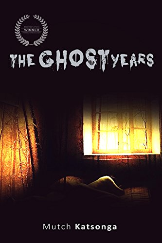 The Ghost Years by [Katsonga, Mutch]