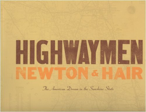 Books : Highwaymen Newton & Hair - The American Dream in the Sunshine State