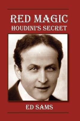 Download [(Red Magic: Houdini's Secret)] [Author: Ed Sams] published on (July, 2014) pdf