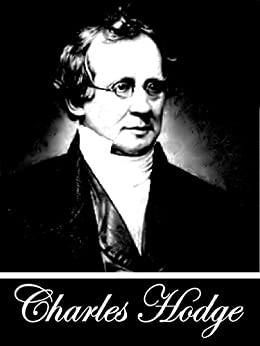 CHARLES SYSTEMATIC HODGE THEOLOGY