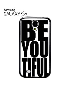 Beautiful Be You Tiful Cell Phone Case Samsung Galaxy S4 White