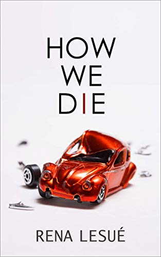 How We Die: Essays by Rena Lesue
