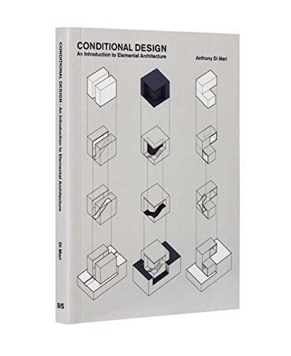 Conditional Design: An introduction to elemental architecture [Anthony di Mari] (Tapa Blanda)