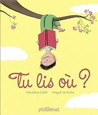 Tu lis où ? par Magali Le Huche