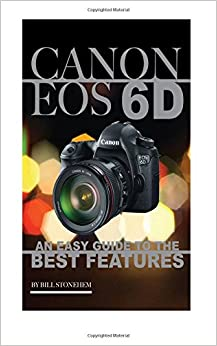 Book Canon Eos 6d: An Easy Guide to the Best Features