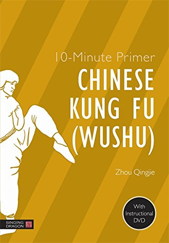 10-Minute Primer Chinese Kung Fu (Wushu) (10-Minute Primers) by Singing Dragon