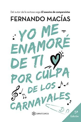 Yo Me Enamore De Ti Por Culpa De Los Carnavales Spanish Edition